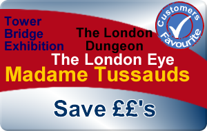 Madame Tussauds - London Dungeon - EDF Energy London Eye - Tower Bridge