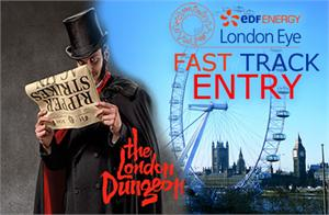 London Dungeon, Fast Track EDF Energy London Eye & Tower Bridge Exhibition